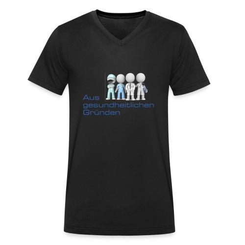 Aus gesundheitlichen Gründen - Männer Bio-T-Shirt mit V-Ausschnitt von Stanley & Stella