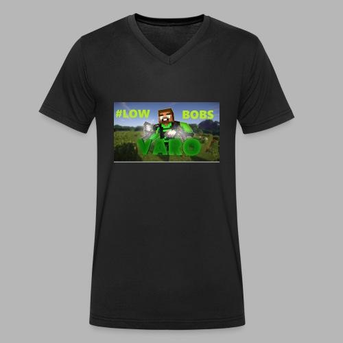 Varo #LOWBOBS Kapuzenpullover - Männer Bio-T-Shirt mit V-Ausschnitt von Stanley & Stella
