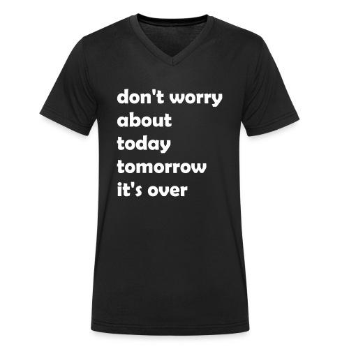 dont_worry_about today - Männer Bio-T-Shirt mit V-Ausschnitt von Stanley & Stella