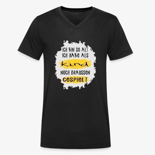 Ich habe als Kind noch draussen gespielt - Männer Bio-T-Shirt mit V-Ausschnitt von Stanley & Stella