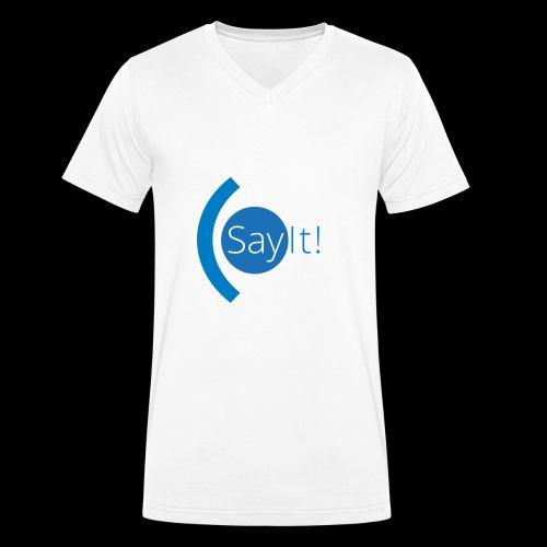 Sayit! - Men's Organic V-Neck T-Shirt by Stanley & Stella