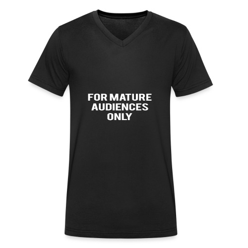 For Mature Audiences Only - Men's Organic V-Neck T-Shirt by Stanley & Stella