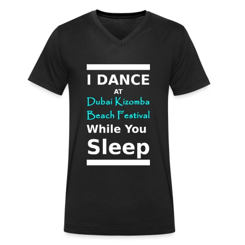 I dance while you sleep white text - Men's Organic V-Neck T-Shirt by Stanley & Stella