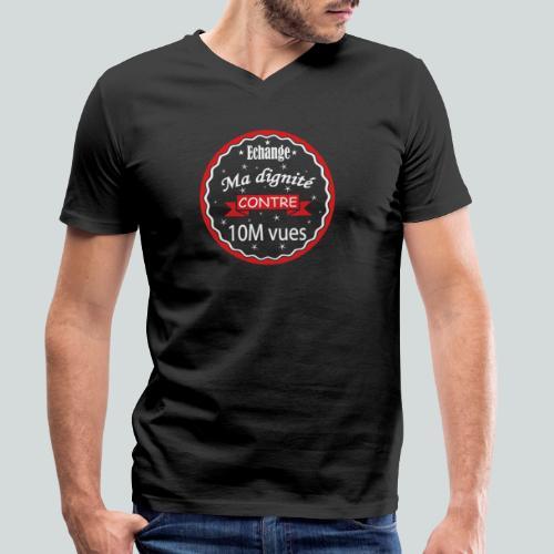 Echange ma dignité contre 10 M Vues - T-shirt bio col V Stanley & Stella Homme