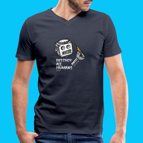 Dat Robot: Destroy Series All Humans Dark - Mannen bio T-shirt met V-hals van Stanley & Stella