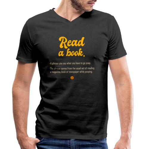0308 Read a book, Funny saying, Cool quote - Men's Organic V-Neck T-Shirt by Stanley & Stella