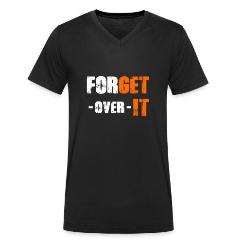 Forget it - Get over it - Männer Bio-T-Shirt mit V-Ausschnitt von Stanley & Stella