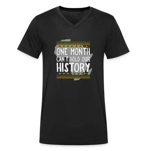 One Month Cannot Hold Our History Africa - Men's Organic V-Neck T-Shirt by Stanley & Stella
