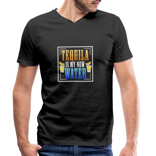 Tequila is my new water - Men's Organic V-Neck T-Shirt by Stanley & Stella
