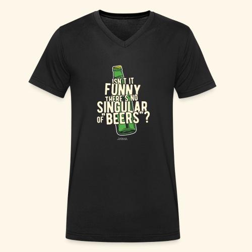Beer T Shirt Designs Singular of Beers - Männer Bio-T-Shirt mit V-Ausschnitt von Stanley & Stella