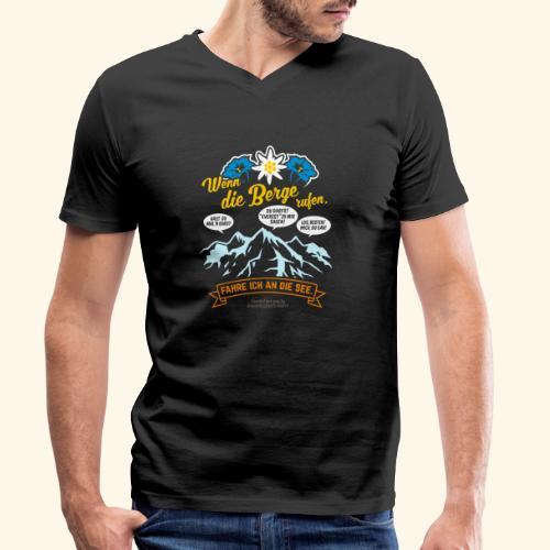 Urlaub T Shirt Spruch Wenn die Berge rufen - Männer Bio-T-Shirt mit V-Ausschnitt von Stanley & Stella