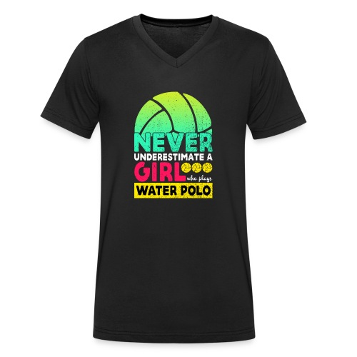Never Underestimate A Girl Who Plays Water Polo - Men's Organic V-Neck T-Shirt by Stanley & Stella