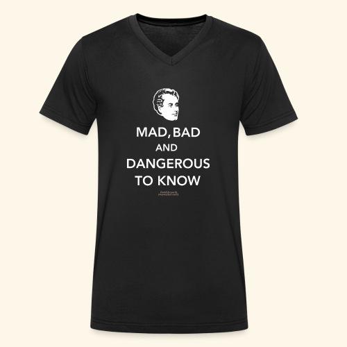 Zitat T Shirt Lord Byron | Mad, bad and dangerous - Männer Bio-T-Shirt mit V-Ausschnitt von Stanley & Stella