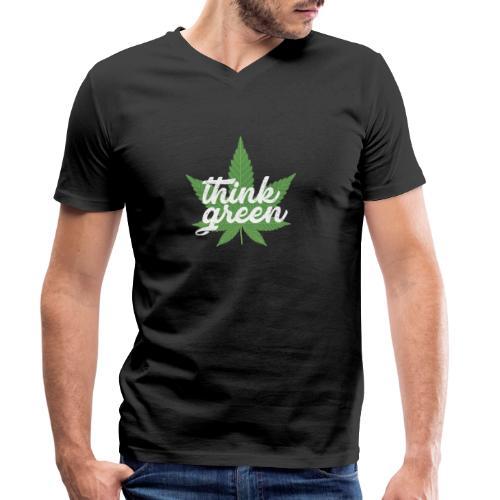 Think Green - smoking weed, cannabis, marijuana - Men's Organic V-Neck T-Shirt by Stanley & Stella