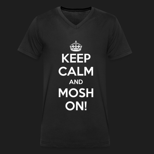 KEEP CALM AND MOSH ON! - T-shirt ecologica da uomo con scollo a V di Stanley & Stella