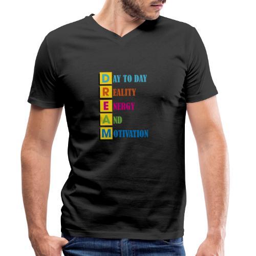 motivazione del giorno sogni - T-shirt ecologica da uomo con scollo a V di Stanley & Stella