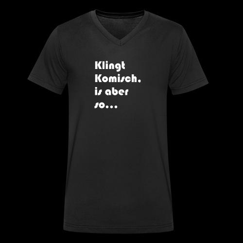 Klingt Komisch - Männer Bio-T-Shirt mit V-Ausschnitt von Stanley & Stella