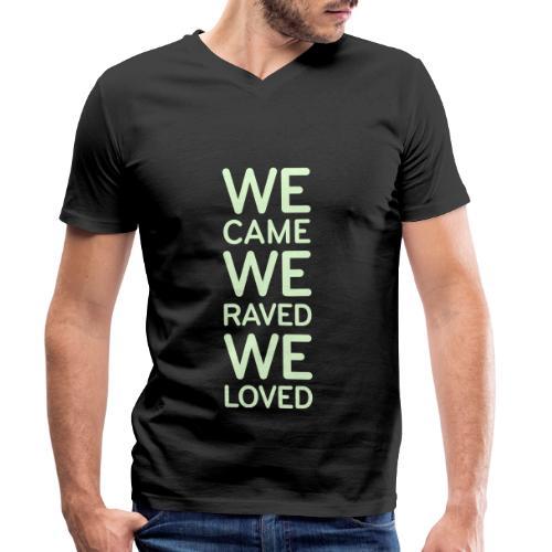 WE CAME WE RAVED WE LOVED - Männer Bio-T-Shirt mit V-Ausschnitt von Stanley & Stella