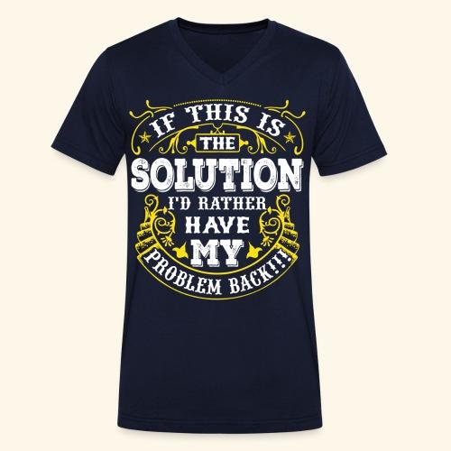 Gib mir mein Problem zurück! - Männer Bio-T-Shirt mit V-Ausschnitt von Stanley & Stella