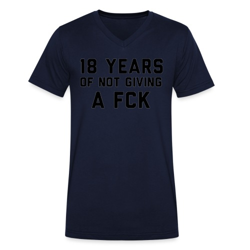 18 YEARS OF NOT GIVING A FCK - Men's Organic V-Neck T-Shirt by Stanley & Stella