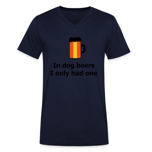 In dog beers I only had one - Männer Bio-T-Shirt mit V-Ausschnitt von Stanley & Stella