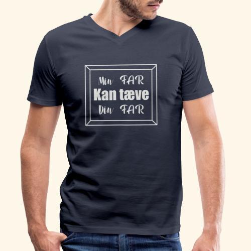 min far kan tæve din far - Økologisk Stanley & Stella T-shirt med V-udskæring til herrer