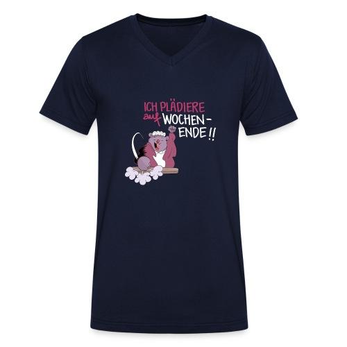 Ich plädiere auf Wochenende! - Männer Bio-T-Shirt mit V-Ausschnitt von Stanley & Stella
