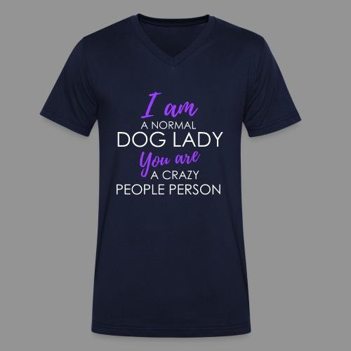 I am a normal dog lady - - Men's Organic V-Neck T-Shirt by Stanley & Stella