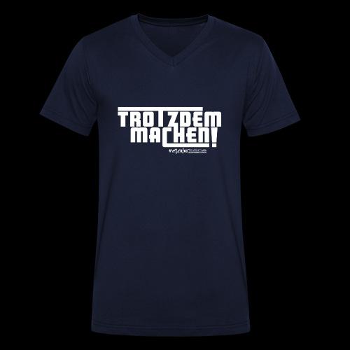 Trotzdem machen ! - Männer Bio-T-Shirt mit V-Ausschnitt von Stanley & Stella
