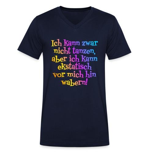 Nicht tanzen aber ekstatisch wabern - Männer Bio-T-Shirt mit V-Ausschnitt von Stanley & Stella