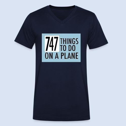 747 THINGS TO DO... - Männer Bio-T-Shirt mit V-Ausschnitt von Stanley & Stella