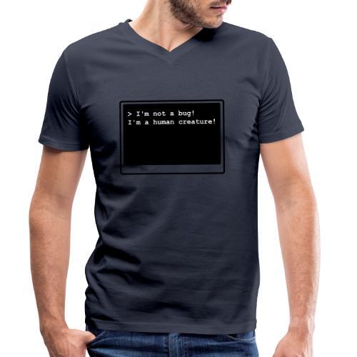 I'm not a bug! I'm a human creature! - Männer Bio-T-Shirt mit V-Ausschnitt von Stanley & Stella