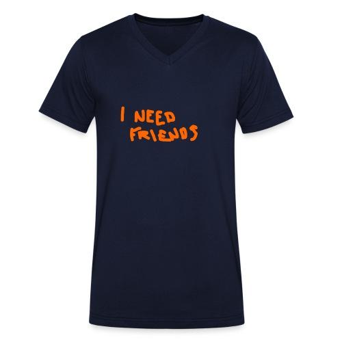 I_NEED_FRIENDS - Men's Organic V-Neck T-Shirt by Stanley & Stella