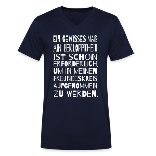 Bekloppt Freunde Geschenk Verrückt Spruch Lustig - Männer Bio-T-Shirt mit V-Ausschnitt von Stanley & Stella