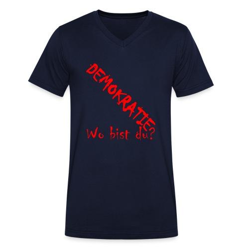 DEMOKRATIE? Wo bist du? - Männer Bio-T-Shirt mit V-Ausschnitt von Stanley & Stella