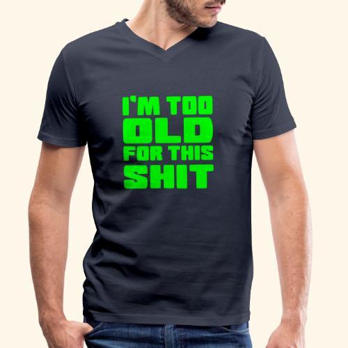 Ik ben te oud voor deze onzin 002 - Mannen bio T-shirt met V-hals van Stanley & Stella