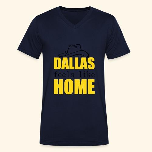 Dallas feels like Home - Men's Organic V-Neck T-Shirt by Stanley & Stella