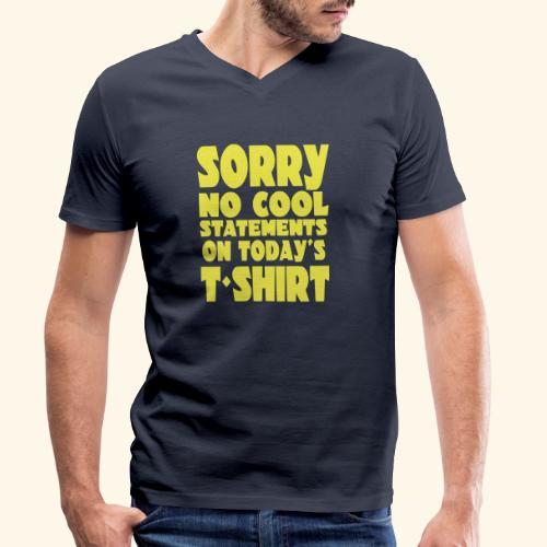 Sorry geen leuke spreuk op het t-shirt vandaag 001 - Mannen bio T-shirt met V-hals van Stanley & Stella