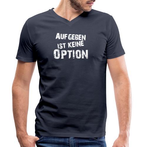 Aufgeben ist keine Option - Männer Bio-T-Shirt mit V-Ausschnitt von Stanley & Stella