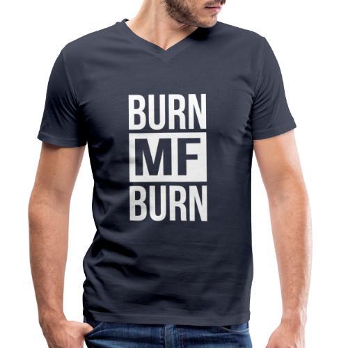 Burn MF Burn - Männer Bio-T-Shirt mit V-Ausschnitt von Stanley & Stella