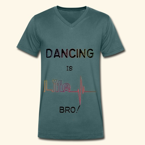 Dancing is Life - T-shirt bio col V Stanley & Stella Homme
