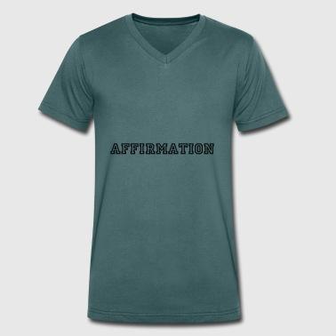 Affirmation ! Geschenk Sprüche - Männer Bio-T-Shirt mit V-Ausschnitt von Stanley & Stella