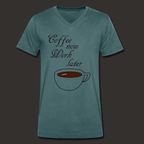 Coffee now work later - Männer Bio-T-Shirt mit V-Ausschnitt von Stanley & Stella