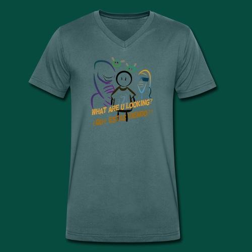 Que estas mirando? - Camiseta ecológica hombre con cuello de pico de Stanley & Stella