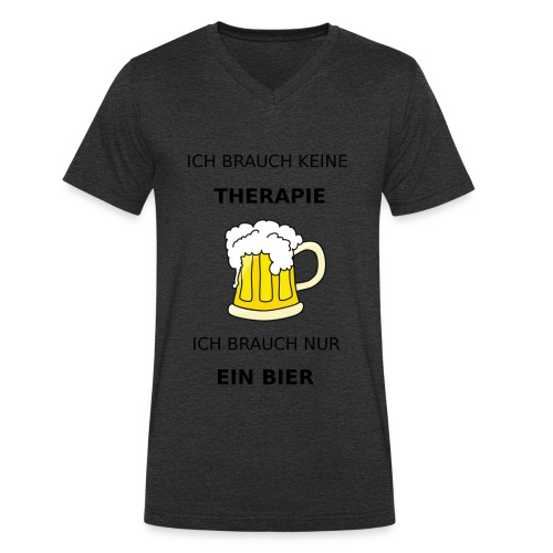Ich brauche keine Therapie ich brauch nur Bier - Männer Bio-T-Shirt mit V-Ausschnitt von Stanley & Stella