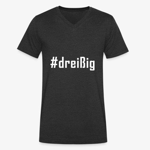30. Geburtstag Hashtag #dreißig (weiß) - Männer Bio-T-Shirt mit V-Ausschnitt von Stanley & Stella