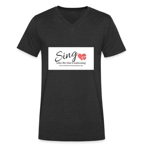 Sing Like No One's Listening - Men's Organic V-Neck T-Shirt by Stanley & Stella