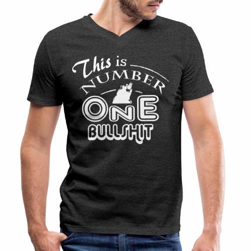 This is number one Bullshit. - Männer Bio-T-Shirt mit V-Ausschnitt von Stanley & Stella