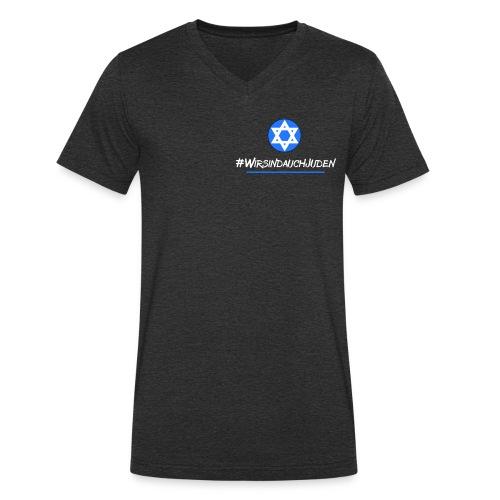 Wir sind auch Juden - Männer Bio-T-Shirt mit V-Ausschnitt von Stanley & Stella