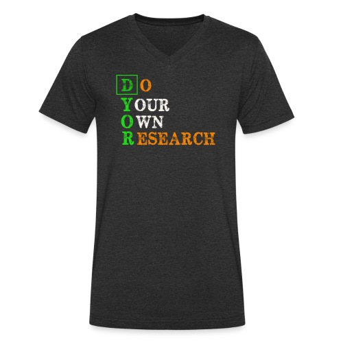 Do Your Own Research - DYOR - Cryptocurrency - Men's Organic V-Neck T-Shirt by Stanley & Stella